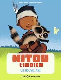 Marc Cantin et Sébastien Pelon - Nitou l'Indien  : Un nouvel ami.