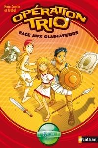 Marc Cantin et  Isabel - Opération trio Tome 1 : Face aux gladiateurs.