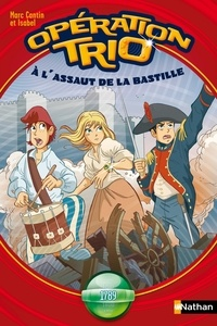 Marc Cantin et  Isabel - Opération trio Tome 7 : A l'assaut de la Bastille.