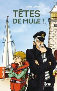 Marc Cantin - Têtes de mule !.