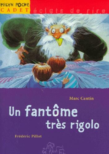 Marc Cantin et Frédéric Pillot - Un fantôme très rigolo.