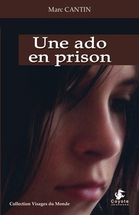 Marc Cantin - Une ado en prison.