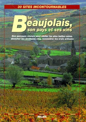 Marc Carbonare et Christine Delpal - Le Beaujolais, son pays et son vin.