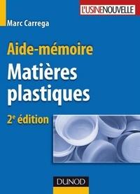 Marc Carrega - Aide-mémoire - Matières plastiques - 2ème édition.