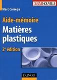 Marc Carrega - Matières plastiques - Aide-mémoire.