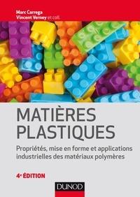 Matières plastiques- Propriétés, mise en forme et applications industrielles des matériaux polymères - Marc Carrega pdf epub