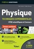 Marc Cavelier et Frédéric Bruneau - Physique techniques expérimentales - Travaux pratiques CPGE scientifiques et concours.