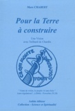 Marc Chabert - Pour la Terre à construire - Une Vision avec Teilhard de Chardin.