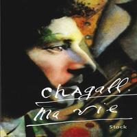 Marc Chagall - Ma vie.