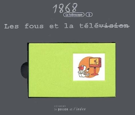 Marc Chalvin - Les fous et la télévision.