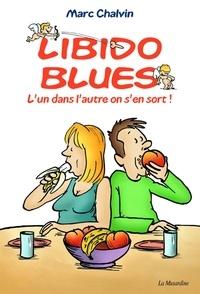 Marc Chalvin - Libido blues - L'un dans l'autre on s'en sort !.