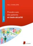 Marc Chanelière - Prendre soin des patients en toute sécurité.