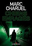Marc Charuel - Chiens enragés.