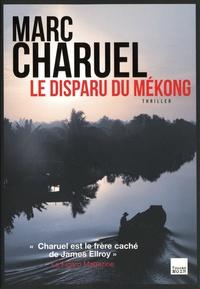 Marc Charuel - Le disparu du Mékong.