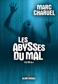 Marc Charuel - Les abysses du mal.