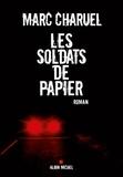 Marc Charuel - Les Soldats de papier.