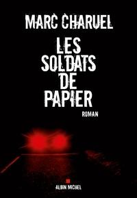 Marc Charuel et Marc Charuel - Les Soldats de papier.