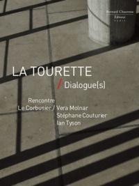 Marc Chauveau - La Tourette / Dialogue(s) - Rencontre : Le Corbusier/Vera Molnar, Stéphane Couturier, Ian Tyson.