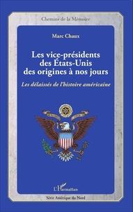 Histoiresdenlire.be Les vice-présidents des Etats-Unis des origines à nos jours - Les délaissés de l'histoire américaine Image