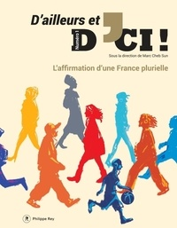 Marc Cheb Sun - D'ailleurs et d'ici ! - L'affirmation d'une France plurielle.
