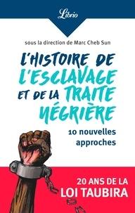 Marc Cheb Sun - L'histoire de l'esclavage et de la traite négrière - 10 nouvelles approches.