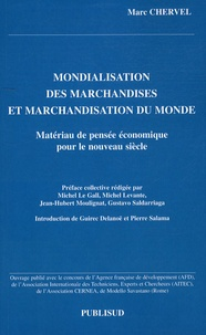 Marc Chervel - Mondialisation des marchandises et marchandisation du monde - Matériau de pensée économique pour le nouveau siècle.