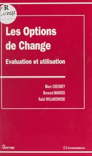 Marc Chesney - Les options de change - Évaluation et utilisation.
