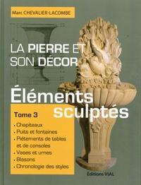 Goodtastepolice.fr La pierre et son décor - Tome 3, Eléments sculptés Image