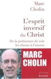 Marc Cholin - L'esprit inversif du Christ - De la pertinence de voir les choses à l'envers.