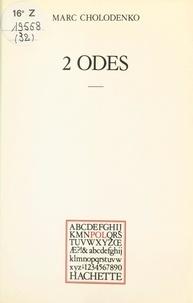 Marc Cholodenko et Paul Otchakovsky-Laurens - 2 odes.