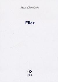 Marc Cholodenko - Filet.