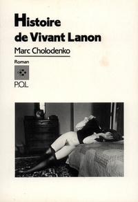 Marc Cholodenko - Histoire de Vivant Lanon.
