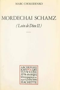 Marc Cholodenko et Paul Otchakovsky-Laurens - Loin de Dieu (2) - Mordechai Schamz.