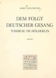 """Marc Cholodenko et Paul Otchakovsky-Laurens - Tombeau de Hölderlin : """"Dem folgt deutscher Gesang""""."""