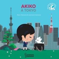 Marc Clamens et Laurence Jammes - Akiko à Tokyo.