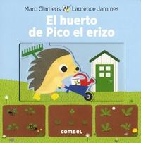 Marc Clamens et Laurence Jammes - El huerto de Pico el erizo.