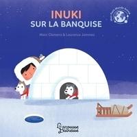 Marc Clamens et Laurence Jammes - Inuki sur la banquise.