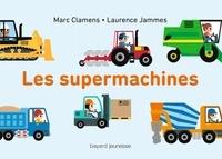 Marc Clamens et Laurence Jammes - Les supermachines.