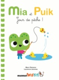 Marc Clamens et Laurence Jammes - Mia et Puik - Jour de pêche !.