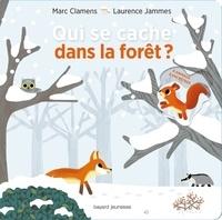 Marc Clamens et Laurence Jammes - Qui se cache dans la forêt ?.