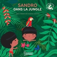 Sandro dans la jungle - Marc Clamens |