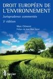 Marc Clément et Jean-Marc Sauvé - Droit européen de l'environnement - Jurisprudence commentée.