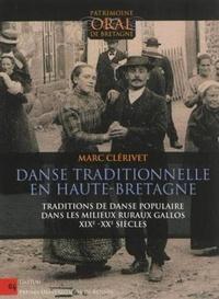 Marc Clérivet - Danse traditionnelle en Haute-Bretagne - Traditions de danse populaire dans les milieux ruraux gallos (XIXe-XXe siècles).