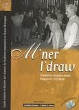 Marc Clérivet - M'ner I'draw - Guide sonore et illustré des danses de tradition populaire en Haute-Bretagne. 1 DVD + 1 CD audio