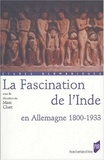 Marc Cluet - La Fascination de l'Inde en Allemagne 1815-1933.