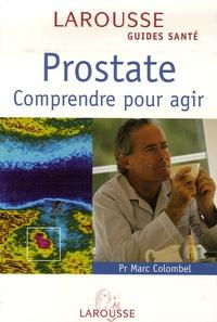 Marc Colombel - Prostate - Comprendre pour agir.