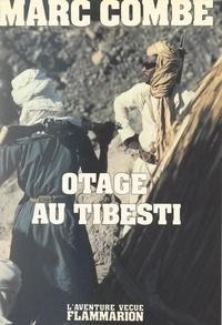 Marc Combe - Otage au Tibesti.