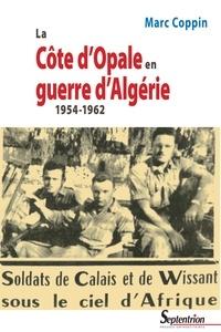 Ebook téléchargement gratuit pour j2ee La Côte d'Opale en guerre d'Algérie (1954-1962) (French Edition) 9782757421727 par Marc Coppin