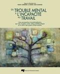 Marc Corbière et Marie-José Durand - Du trouble mental à l'incapacité au travail - Une perspective transdisciplinaire qui vise à mieux saisir cette problématique et à offrir des pistes d'intervention.