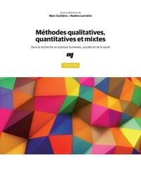Marc Corbière et Nadine Larivière - Méthodes qualitatives, quantitatives et mixtes, 2e édition - Dans la recherche en sciences humaines, sociales et de la santé.